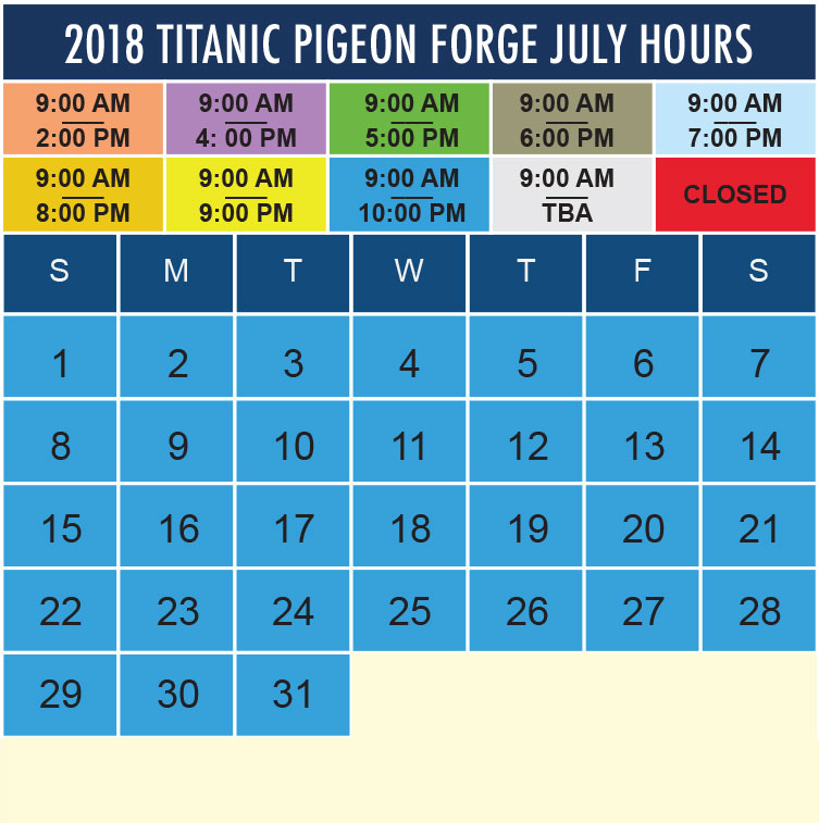 Titanic Pigeon Forge July 2018 hours