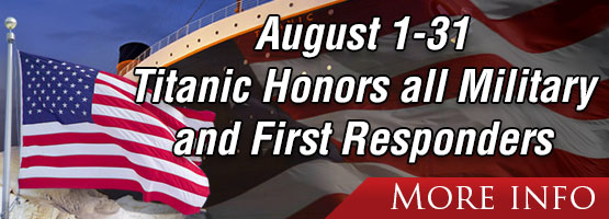 August 1-31. Titanic Honors Military and First Responders.