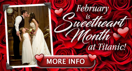 Come Celebrate Titanic's Sweetheart Month – February 2020. Renew Your Wedding Vows on TITANIC'S Grand Staircase and Become Part of History.