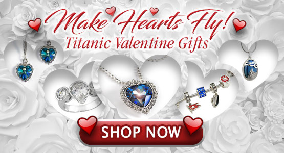 Make Hearts Fly! Shop Titanic Valentine Gifts!
