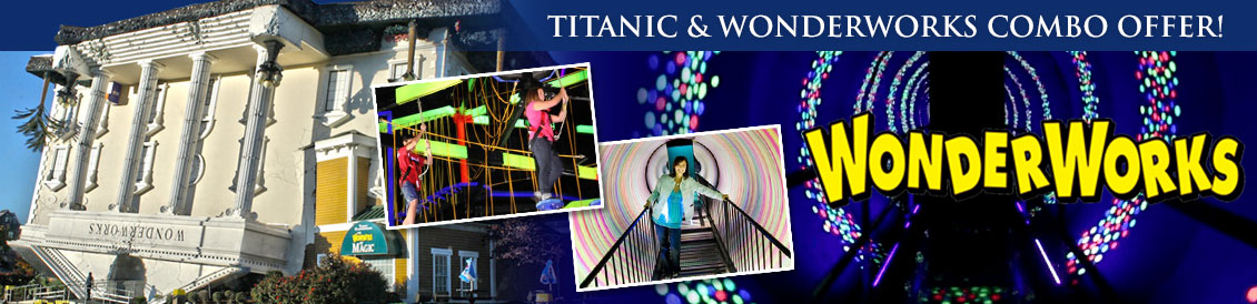 Save when visiting Titanic and Wonderworks in Pigeon Forge, Tennessee. Order combo package.