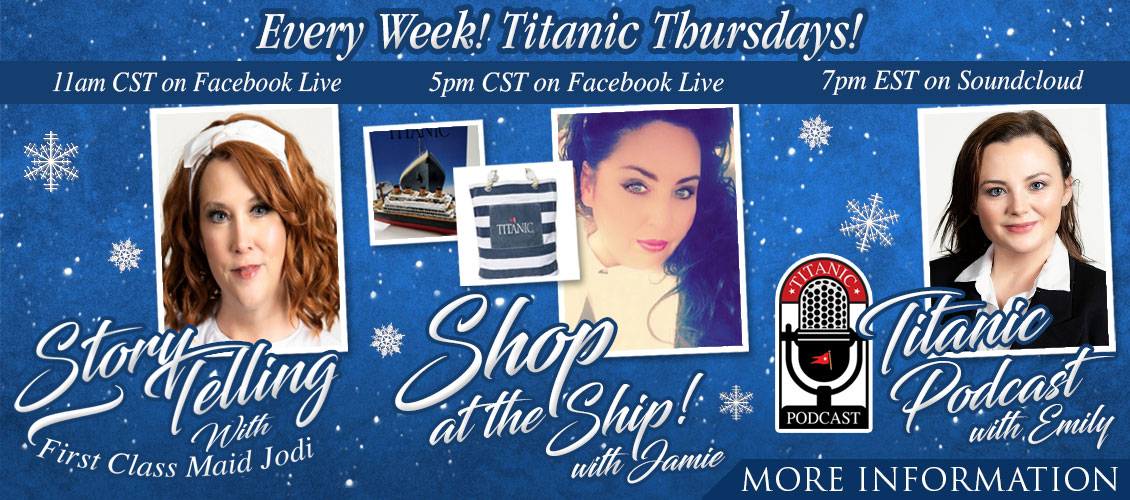 Every Week! Titanic Thursdays!
