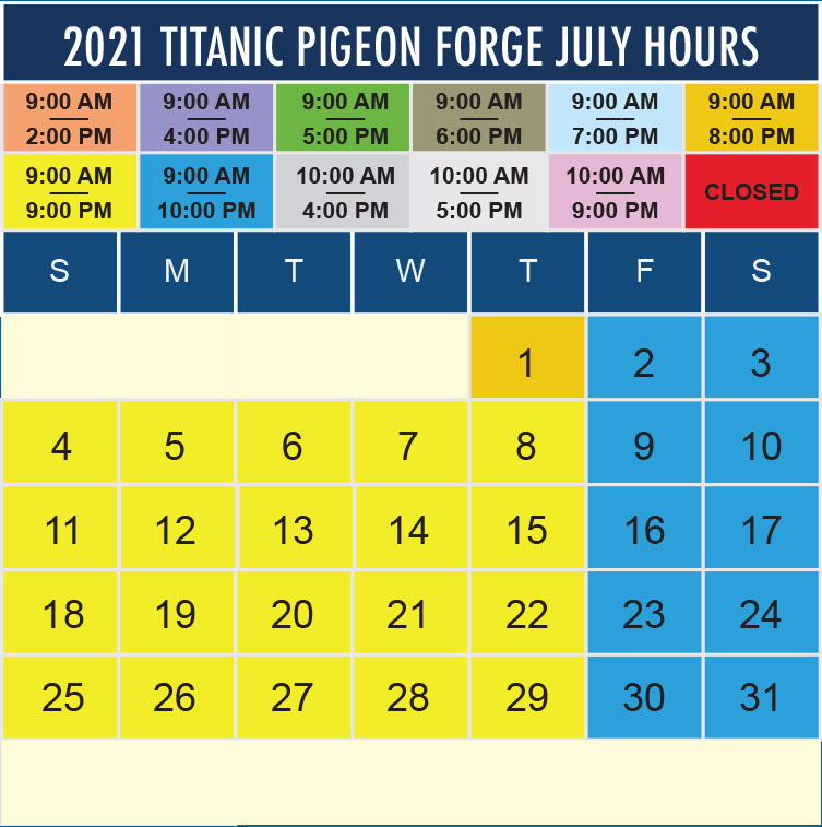 Titanic Pigeon Forge July 2021 hours