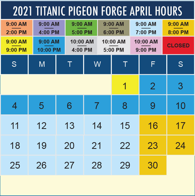 Titanic Pigeon Forge April 2021 hours