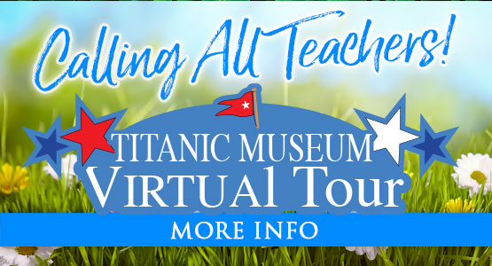 Bring Titanic to your schools! Virtual Tours are available.