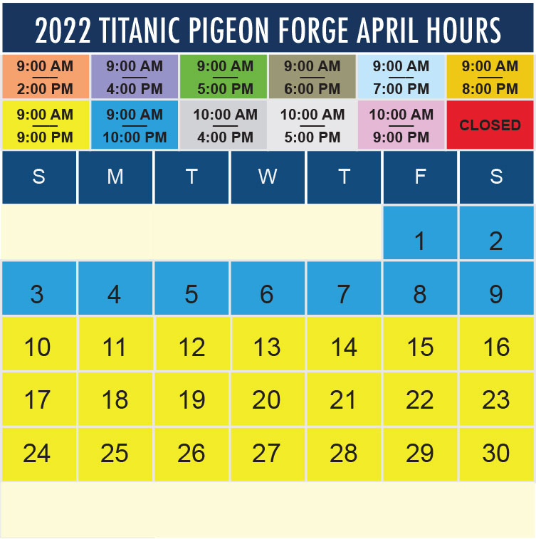 Titanic Pigeon Forge Aprily 2022 hours
