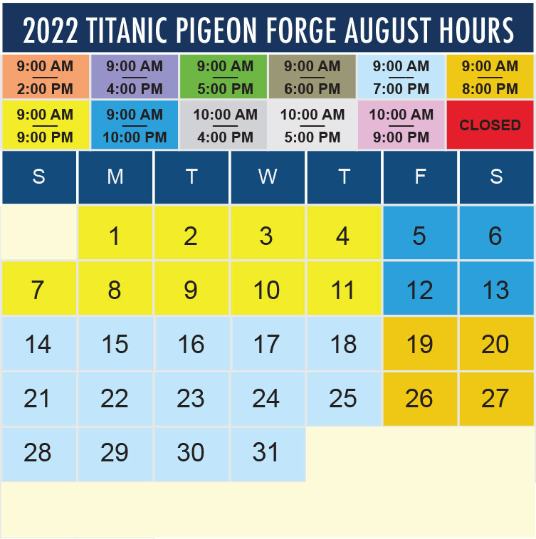 Titanic Pigeon Forge August 2022 hours
