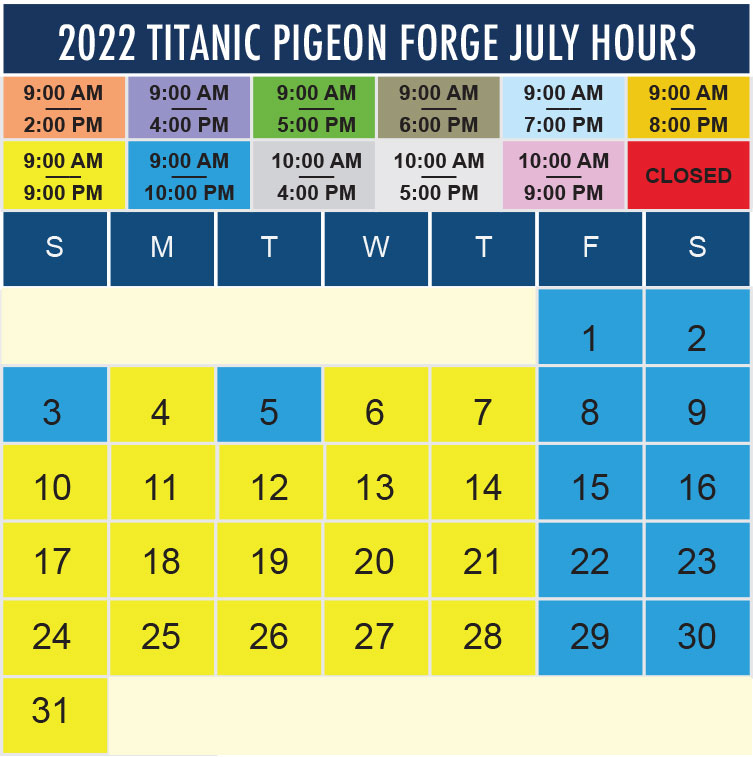Titanic Pigeon Forge July 2022 hours