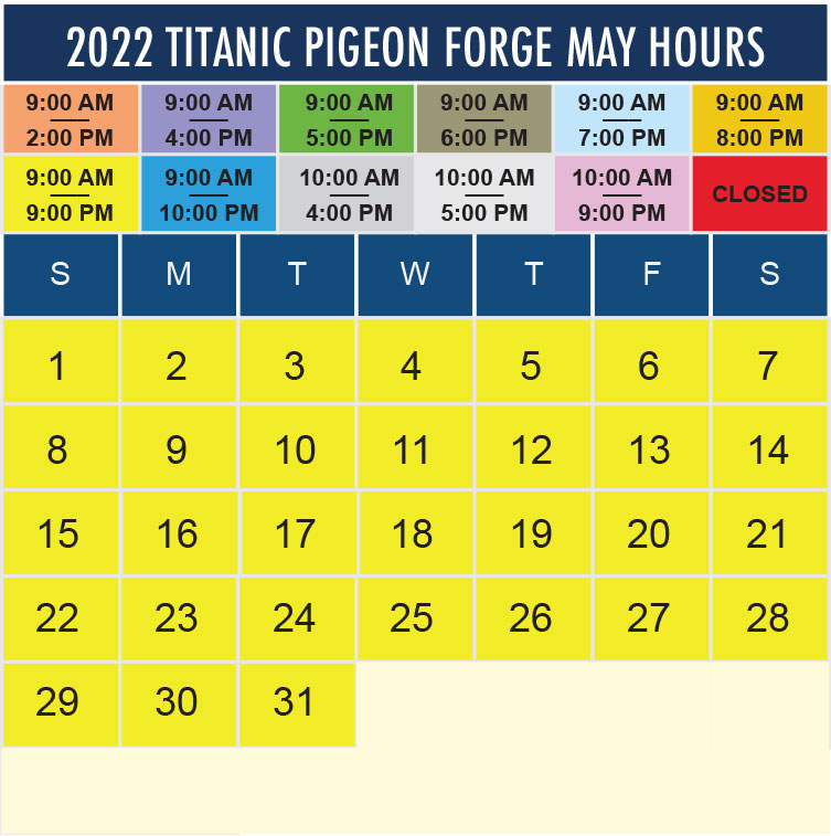 Titanic Pigeon Forge May 2022 hours