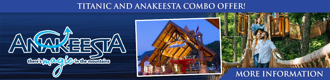 Save when visiting Titanic Museum Attraction and Anakeesta  in Pigeon Forge, Tennessee!