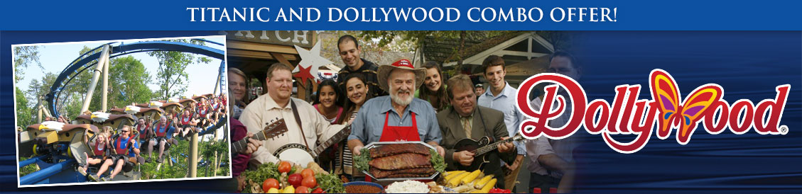 Save when visiting Titanic and Dollywood in Pigeon Forge, Tennessee. Order combo package.